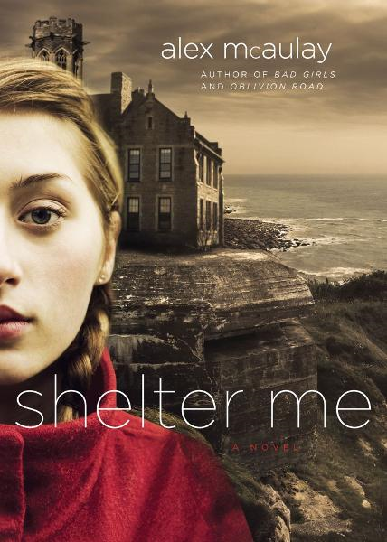 Shelter Me By: Alex McAulay