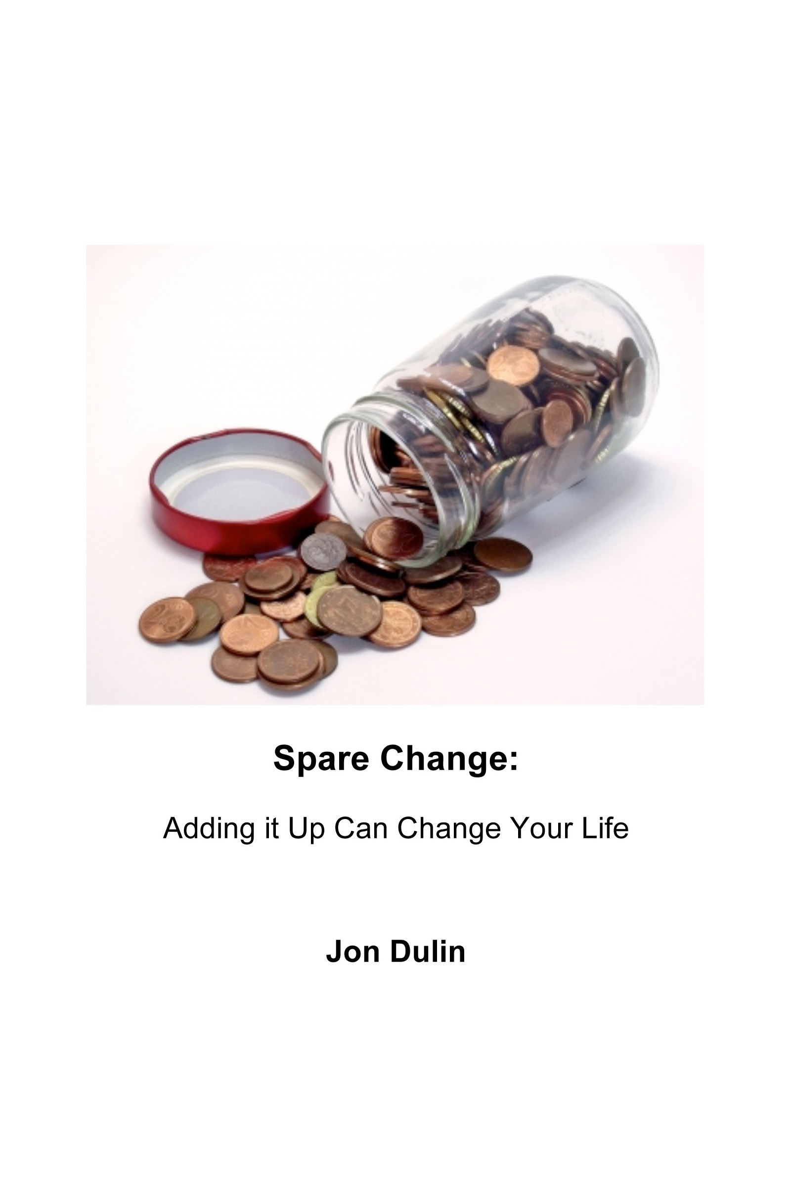 Spare Change: Adding it Up Can Change Your Life