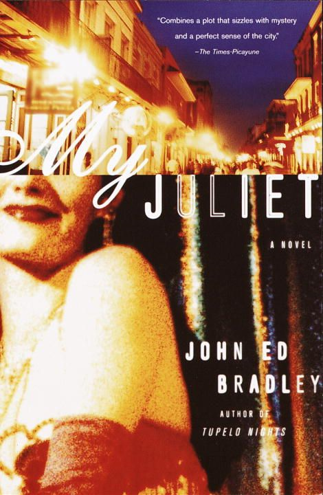 My Juliet By: John Ed Bradley