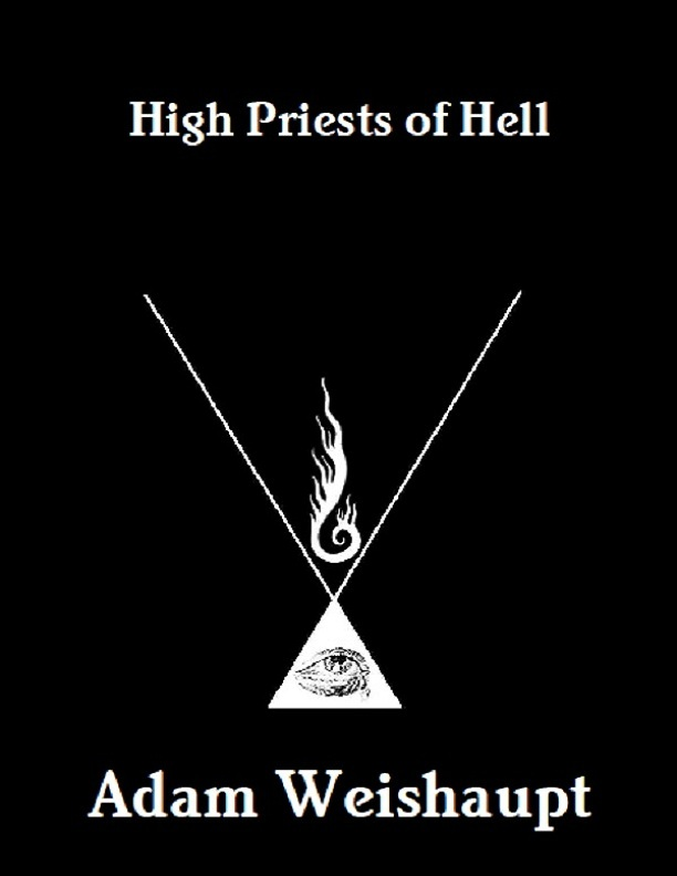 High Priests of Hell By: Adam Weishaupt