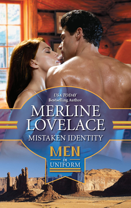 Mistaken Identity By: Merline Lovelace