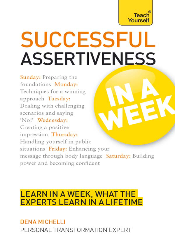 Successful Assertiveness: In a Week By: Dena Michelli