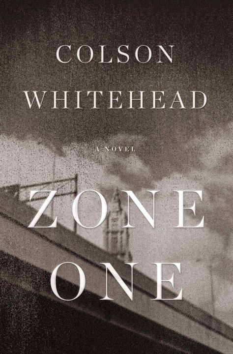 Zone One: A Novel By: Colson Whitehead