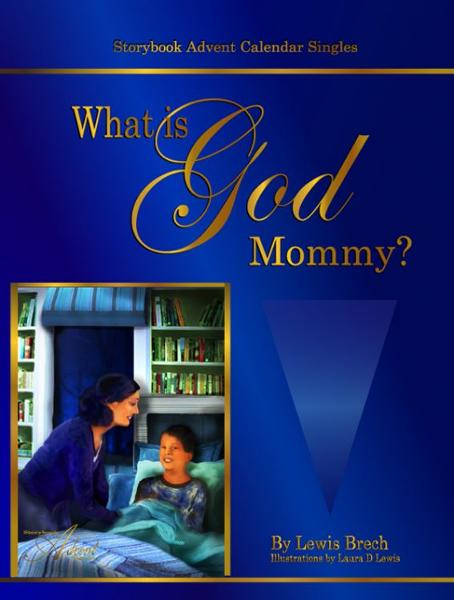 What is God, Mommy?: Storybook Advent Calendar Singles