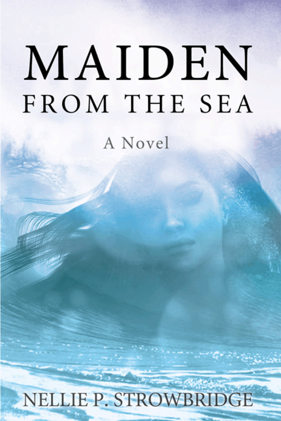 Maiden from the Sea By: Nellie P. Strowbridge