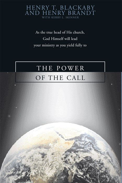 The Power of the Call By: Henry Blackaby,Kenny Skinner,Kerry  L. Skinner