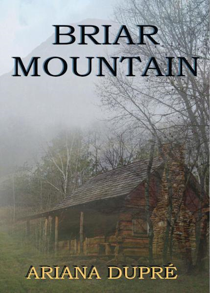 Briar Mountain By: Ariana Dupre