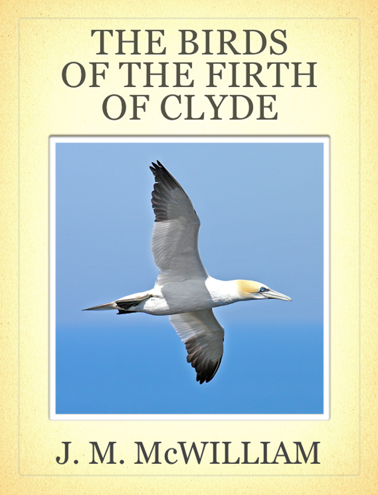 The Birds of the Firth of Clyde By: J. M. McWilliam
