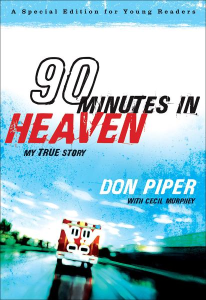 90 Minutes in Heaven By: Cecil Murphey,Don Piper