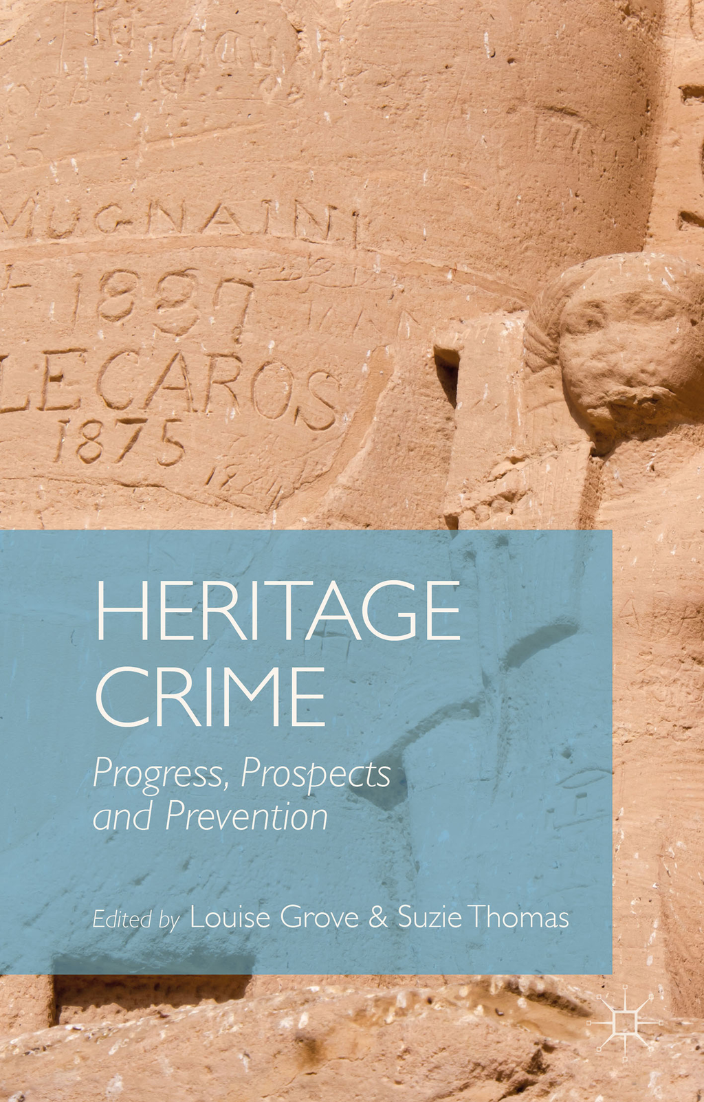 Heritage Crime Progress,  Prospects and Prevention