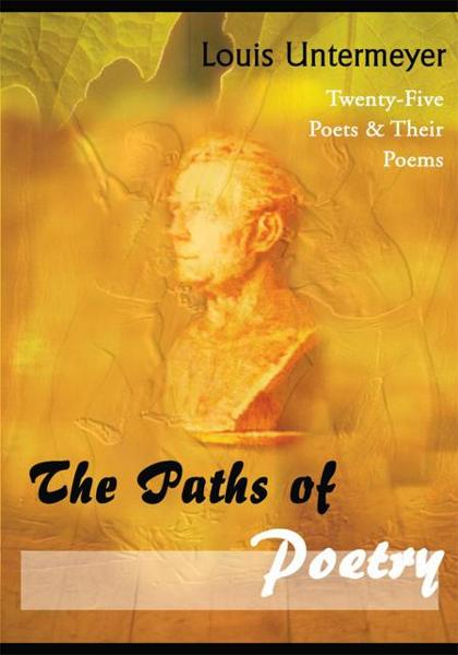 The Paths of Poetry By: Estate of Louis Untermeyer