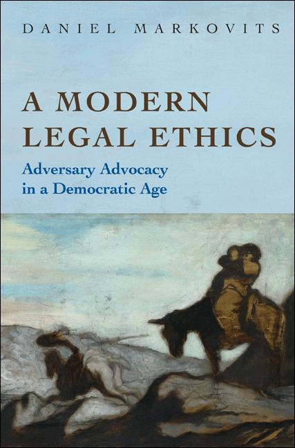 A Modern Legal Ethics By: Daniel Markovits