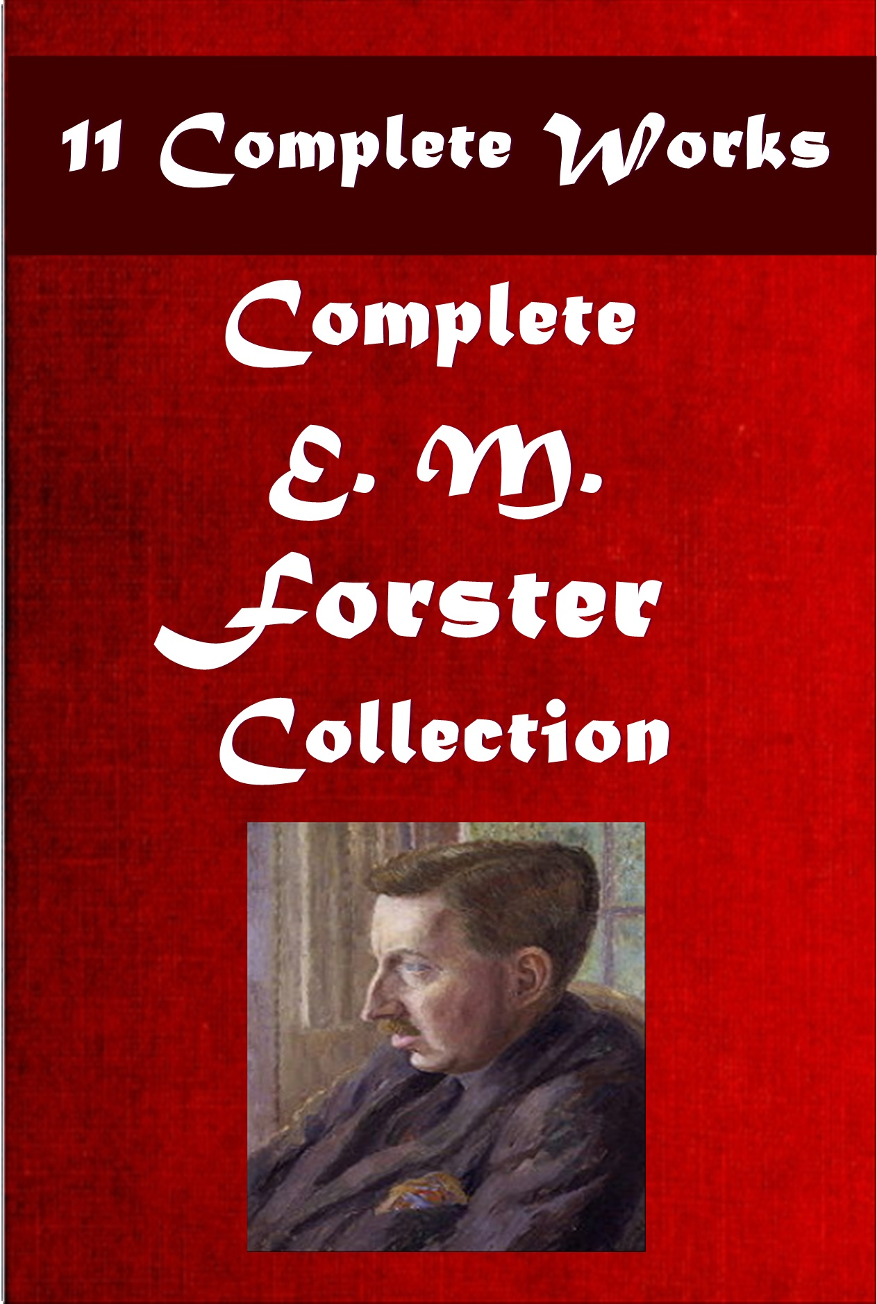 E. M. Forster - Complete Anthologies of E. M. Forster (11 in 1)