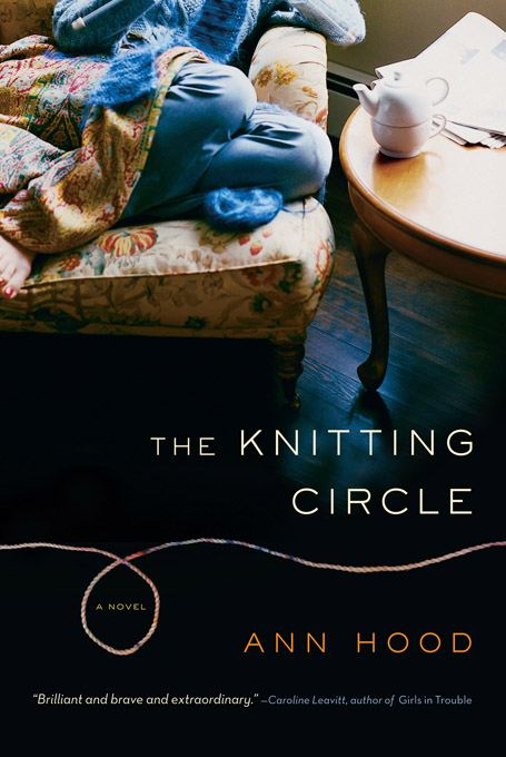 The Knitting Circle: A Novel By: Ann Hood