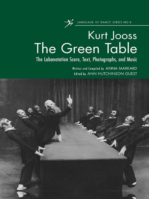 The Green Table The Labanotation Score,  Text,  Photographs,  and Music