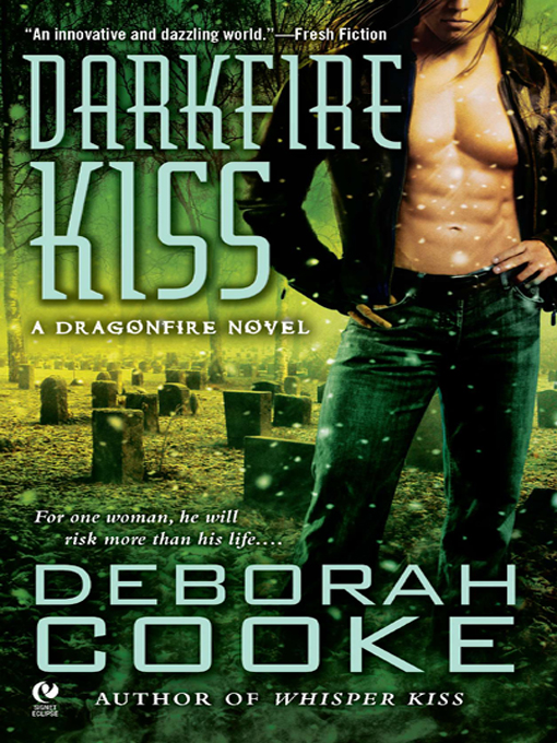Darkfire Kiss: A Dragonfire Novel By: Deborah Cooke
