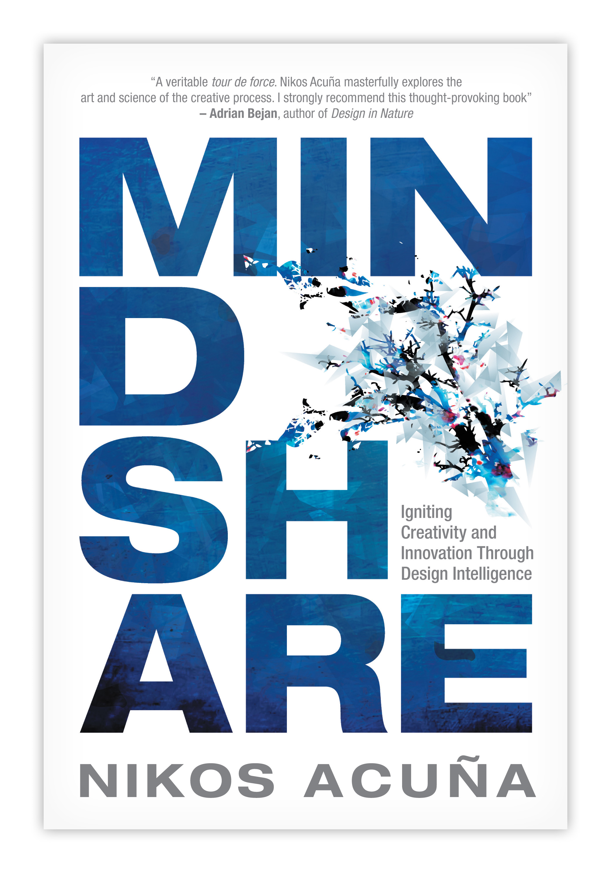 Mindshare: Igniting Creativity and Innovation Through Design Intelligence By: Nikos Acuna