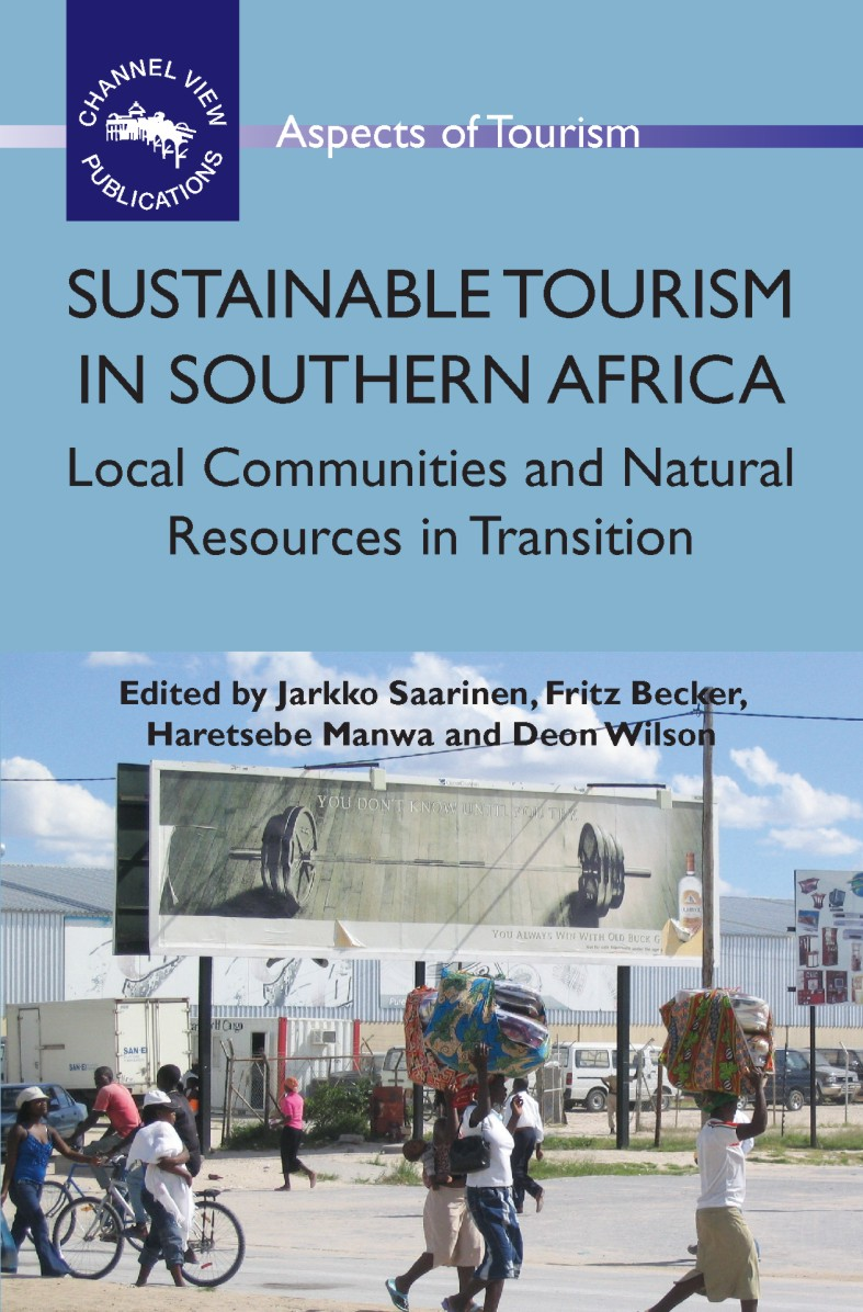 Sustainable Tourism in Southern Africa: Local Communities and Natural Resources in Transition By: