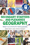 Secondary Starters And Plenaries: Geography: Ready-To-Use Activities For Teaching Geography