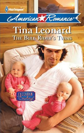 The Bull Rider's Twins By: Tina Leonard