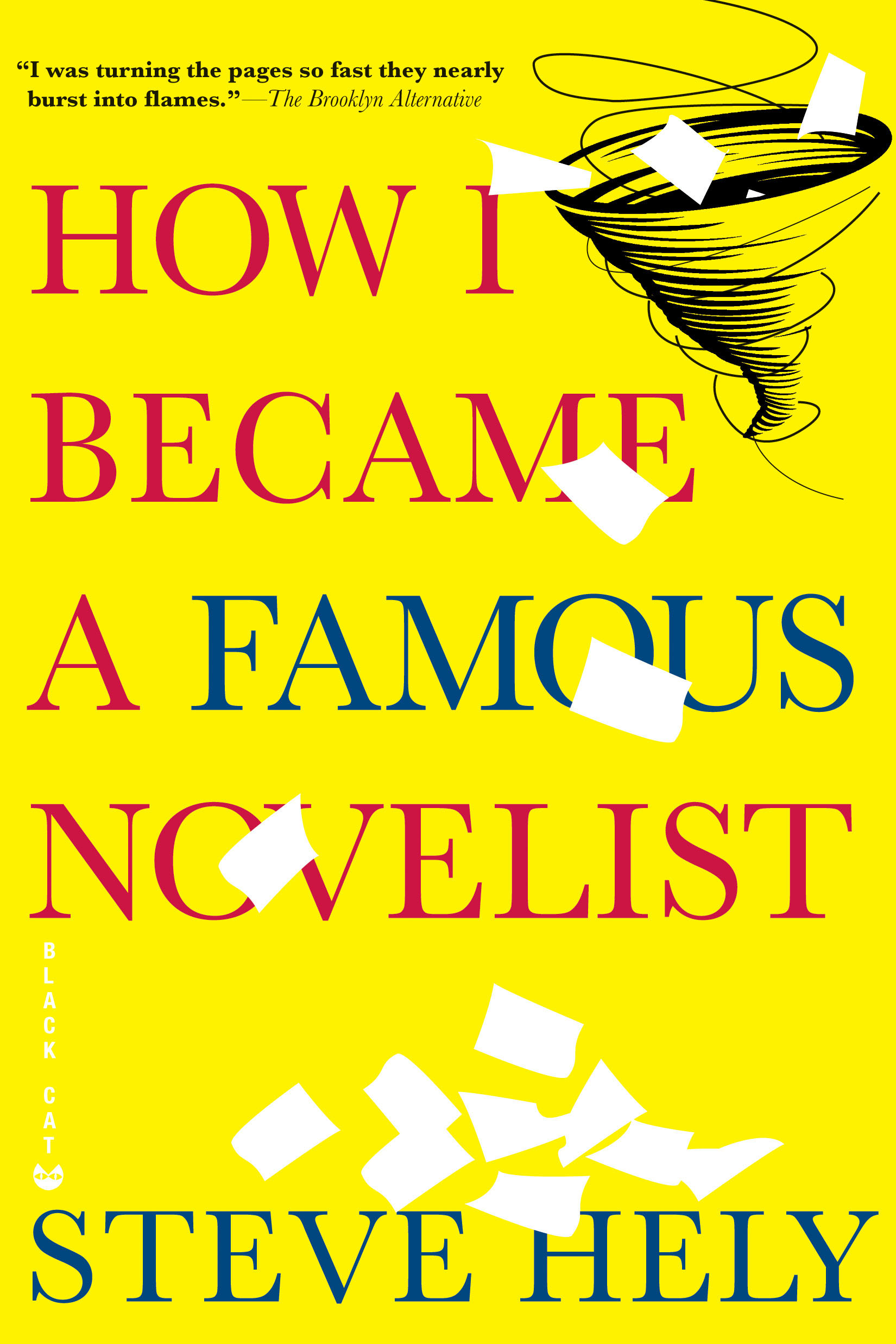 How I Became a Famous Novelist By: Steve Hely