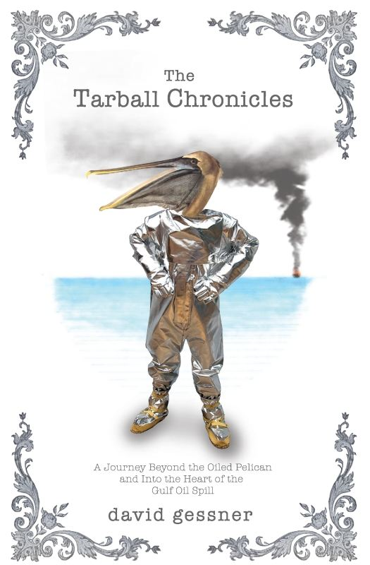 The Tarball Chronicles By: David Gessner
