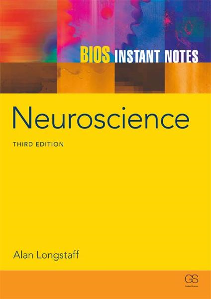 BIOS Instant Notes in Neuroscience By: Alan Longstaff