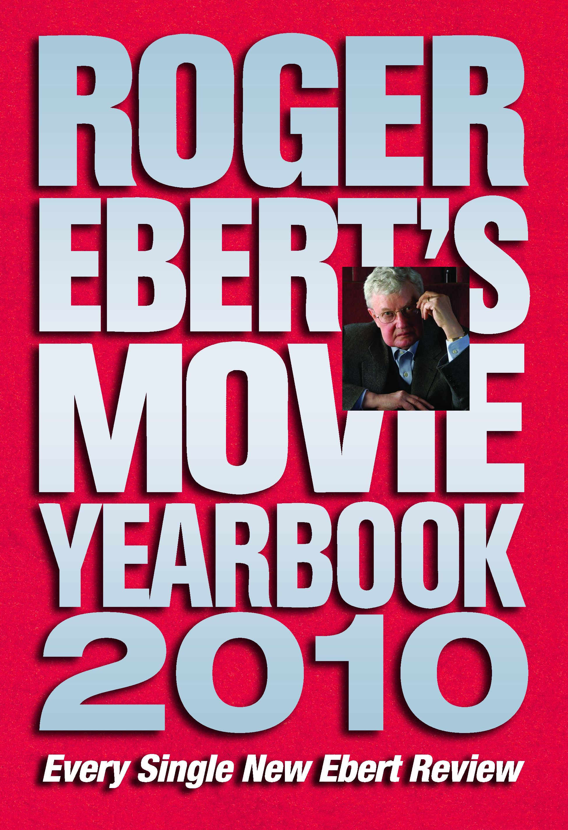 Roger Ebert's Movie Yearbook 2010 By: Roger Ebert