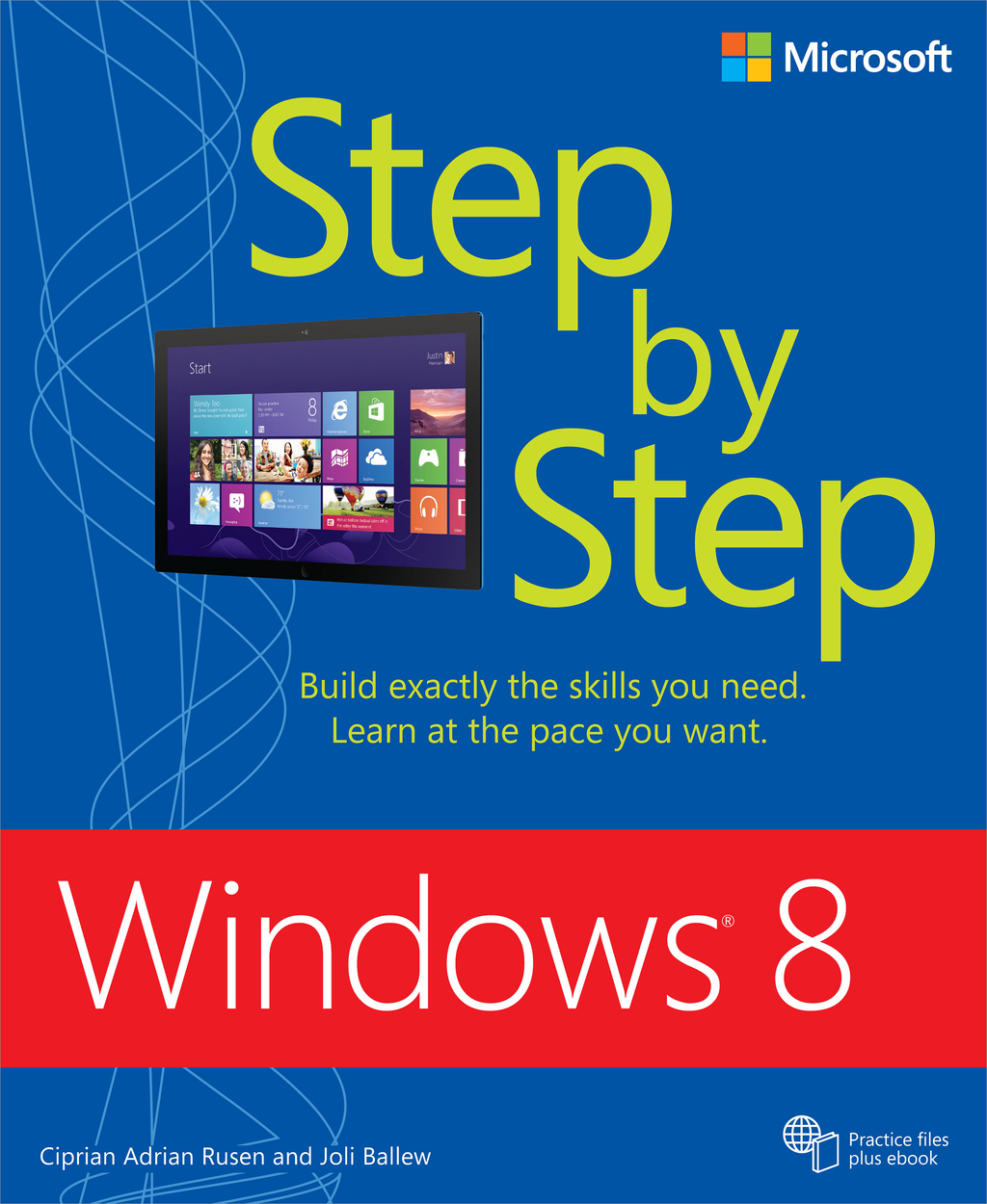 Windows 8 Step by Step By: Ciprian Adrian Rusen,Joli Ballew