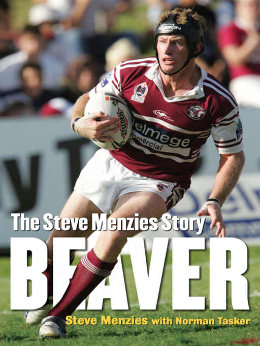 Beaver:The Steve Menzies Story By: Steve Menzies with Norman Tasker