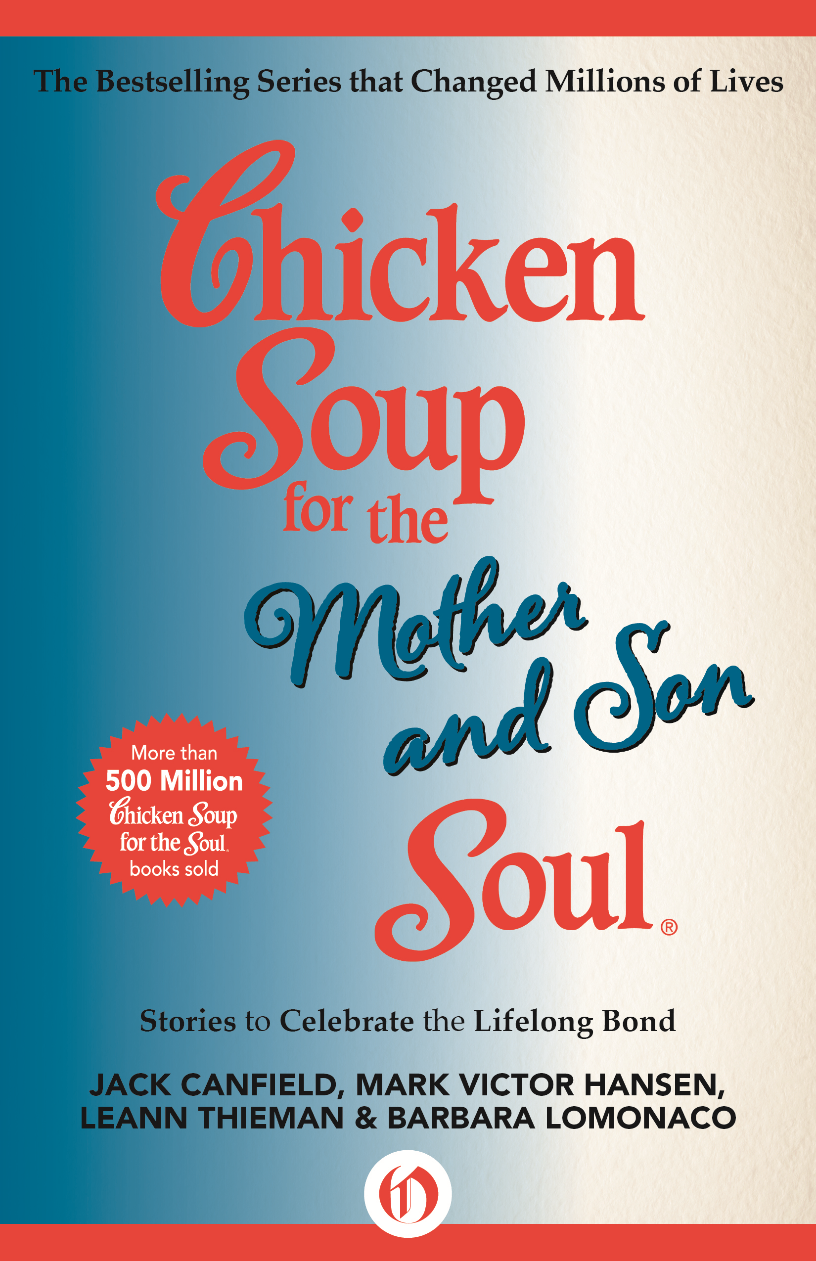 Chicken Soup for the Mother and Son Soul By: Barbara LoMonaco,Jack Canfield,LeAnn Thieman, L.P.N.,Mark Victor Hansen
