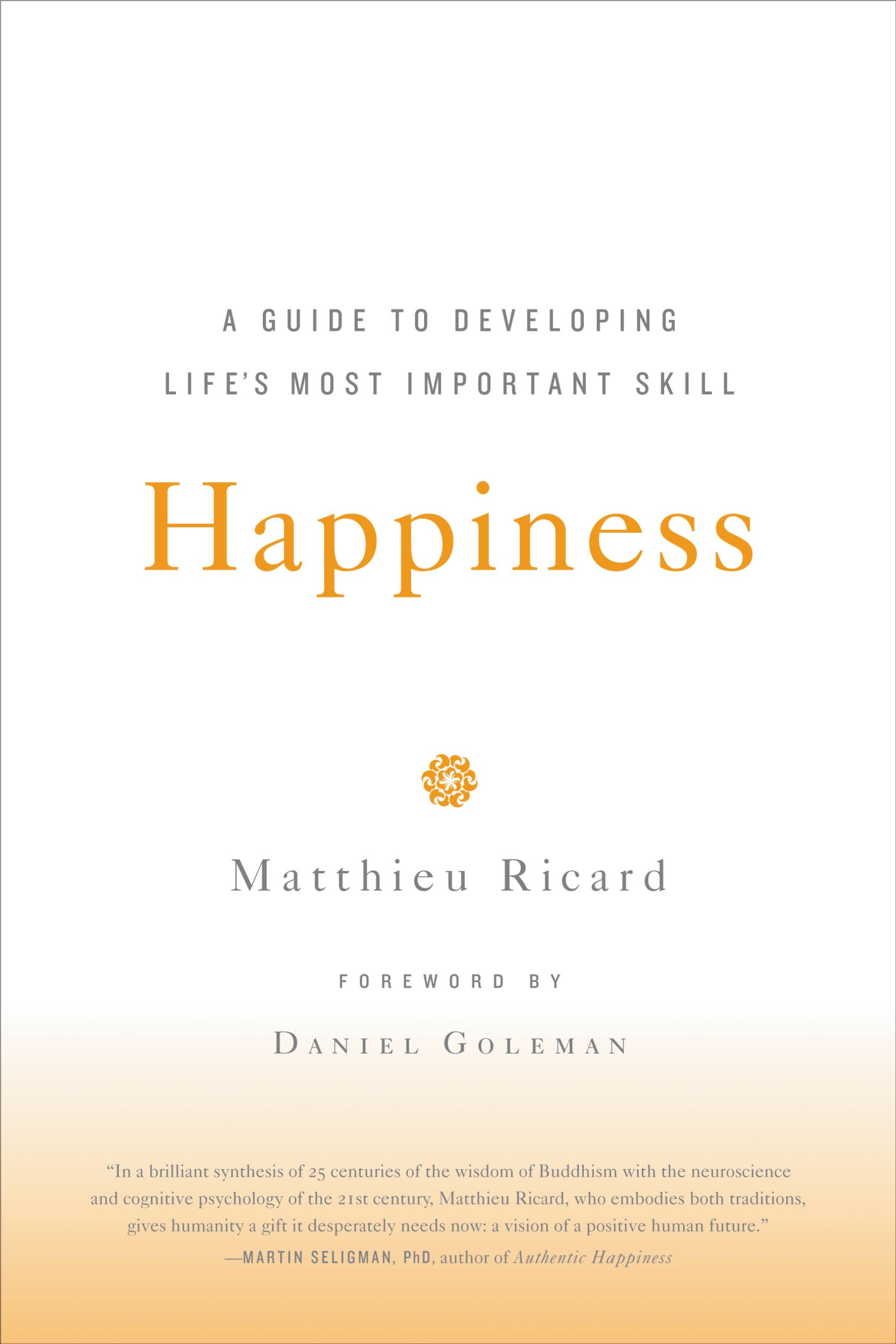 Happiness By: Matthieu Ricard