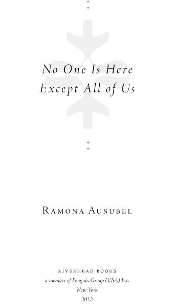 No One is Here Except All of Us By: Ramona Ausubel
