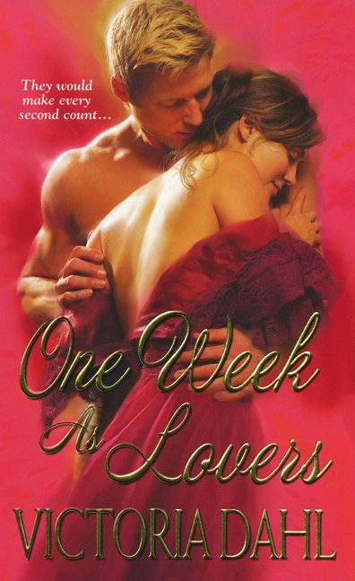 One Week As Lovers By: Victoria Dahl
