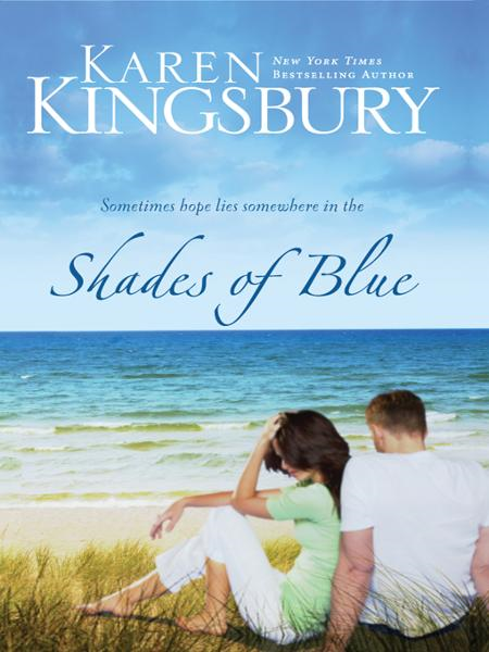 Shades of Blue By: Karen   Kingsbury