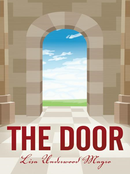 The Door By: Lisa Underwood Magro