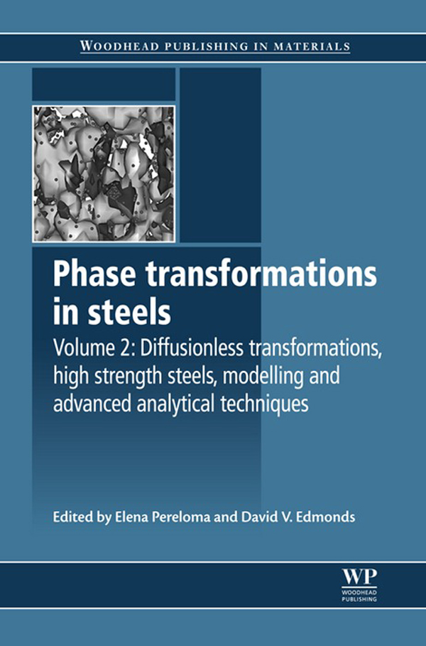 Phase Transformations in Steels Diffusionless Transformations,  High Strength Steels,  Modelling And Advanced Analytical Techniques