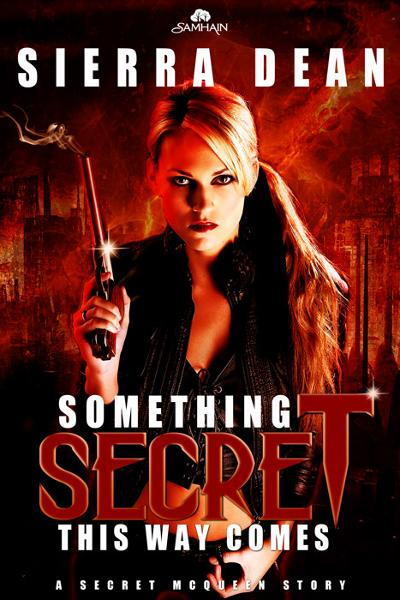 Something Secret This Way Comes By: Sierra Dean