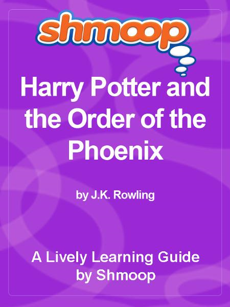 Shmoop Bestsellers Guide: Harry Potter and the Order of the Phoenix By: Shmoop