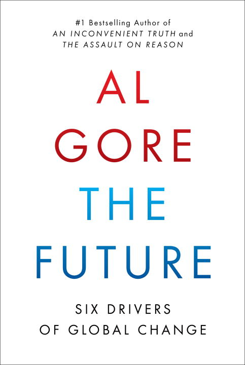 The Future By: Al Gore