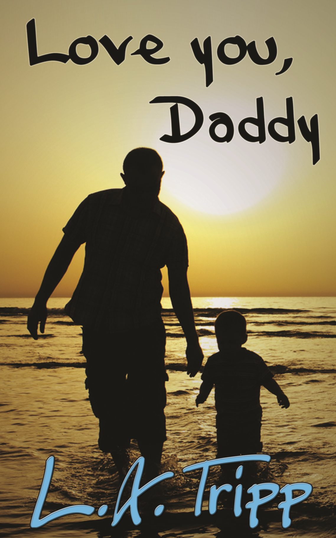 Love You, Daddy By: L.A. Tripp