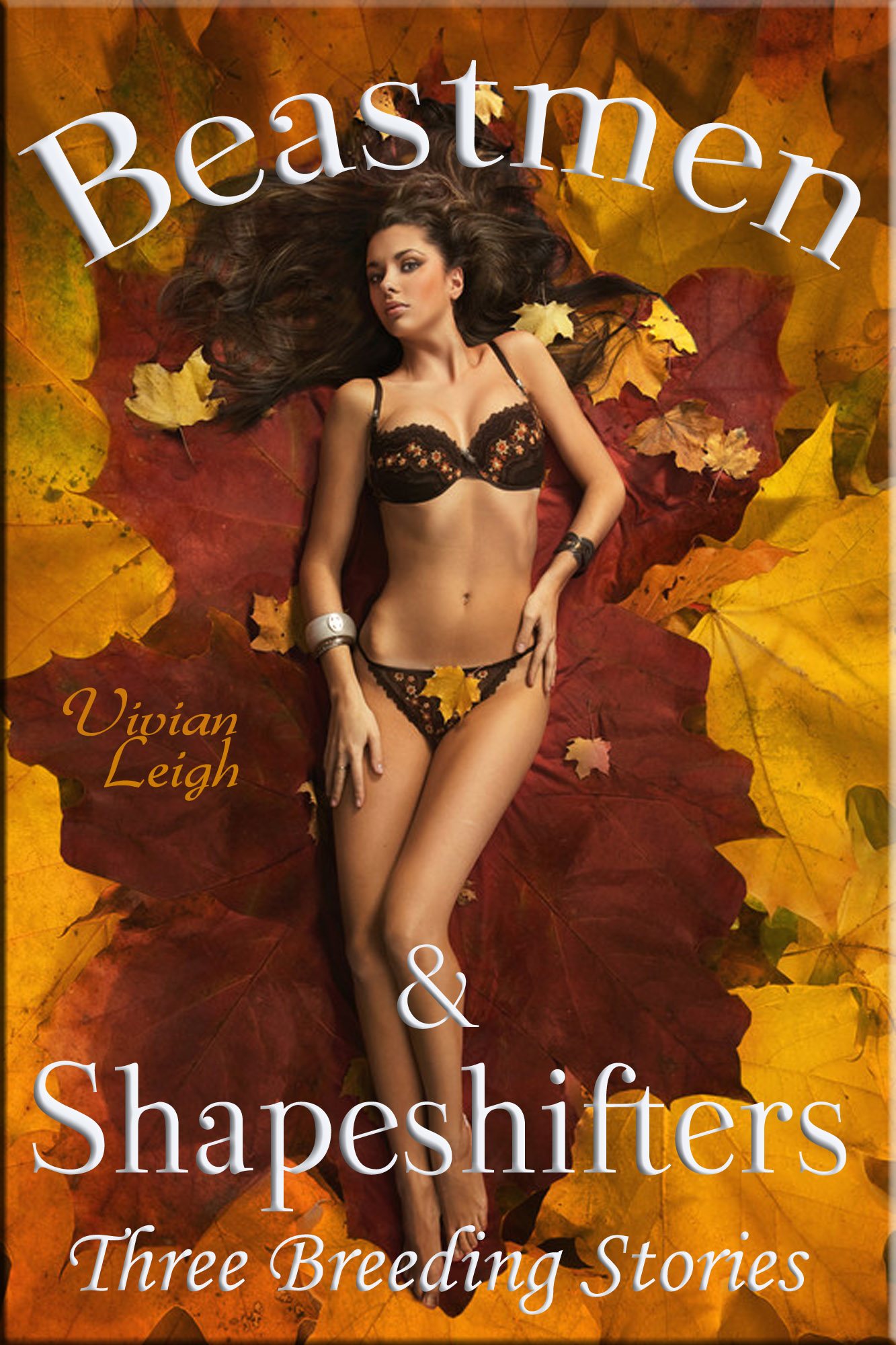 Beastmen & Shapeshifters: Three Breeding Stories By: Vivian Leigh