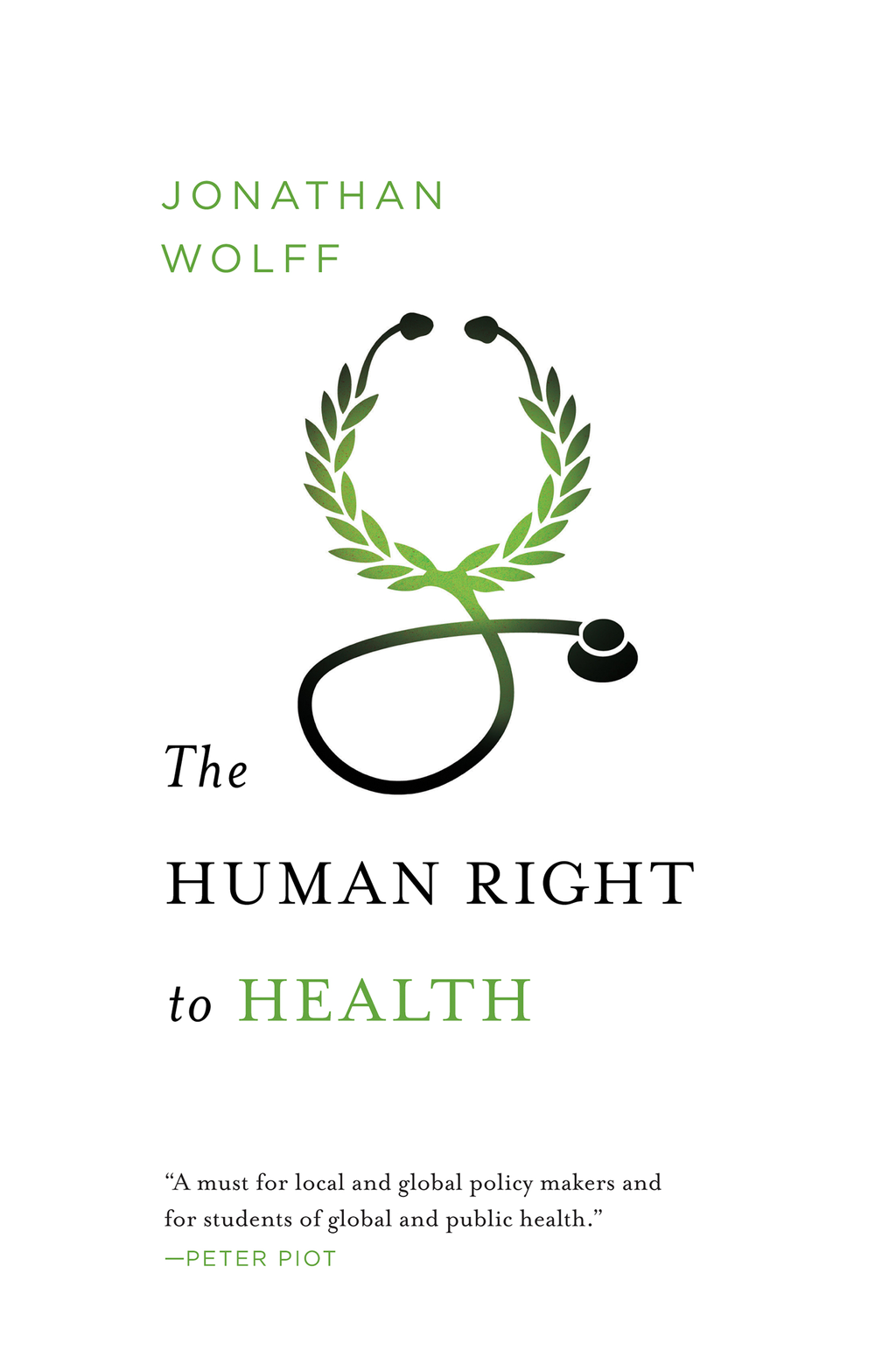 The Human Right to Health (Amnesty International Global Ethics Series) By: Jonathan Wolff