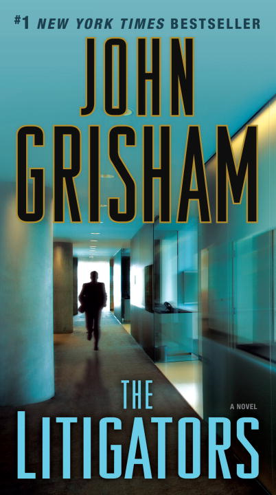 The Litigators By: John Grisham