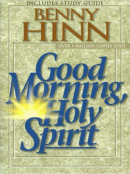 Good Morning, Holy Spirit By: Benny Hinn