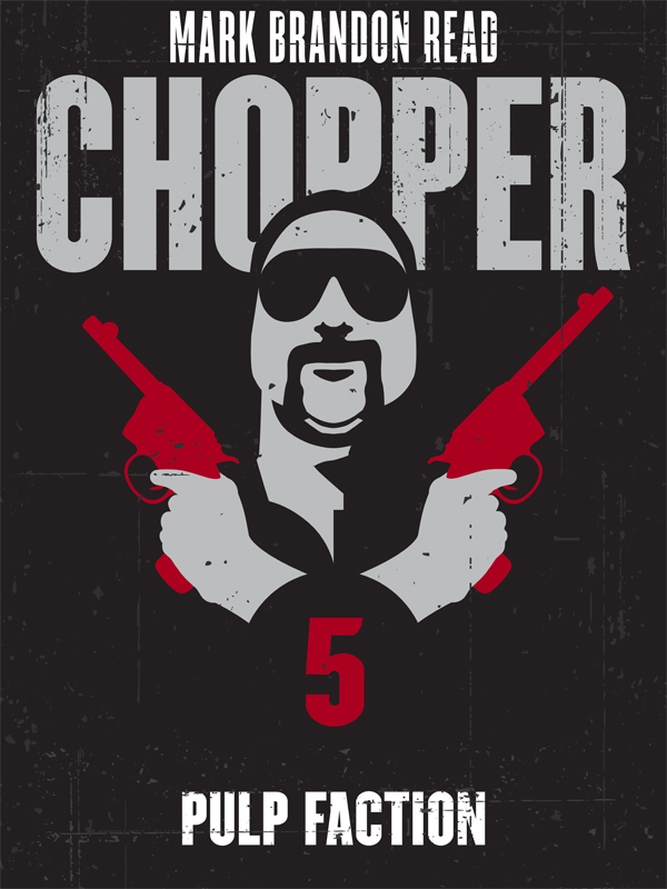 Pulp Faction: Chopper 5