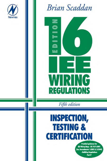 16th Edition IEE Wiring Regulations: Inspection, Testing & Certification By: Scaddan, Brian