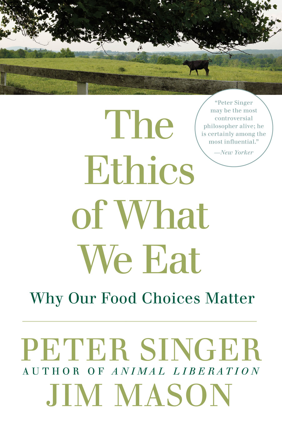 The Ethics of What We Eat By: Jim Mason,Peter Singer