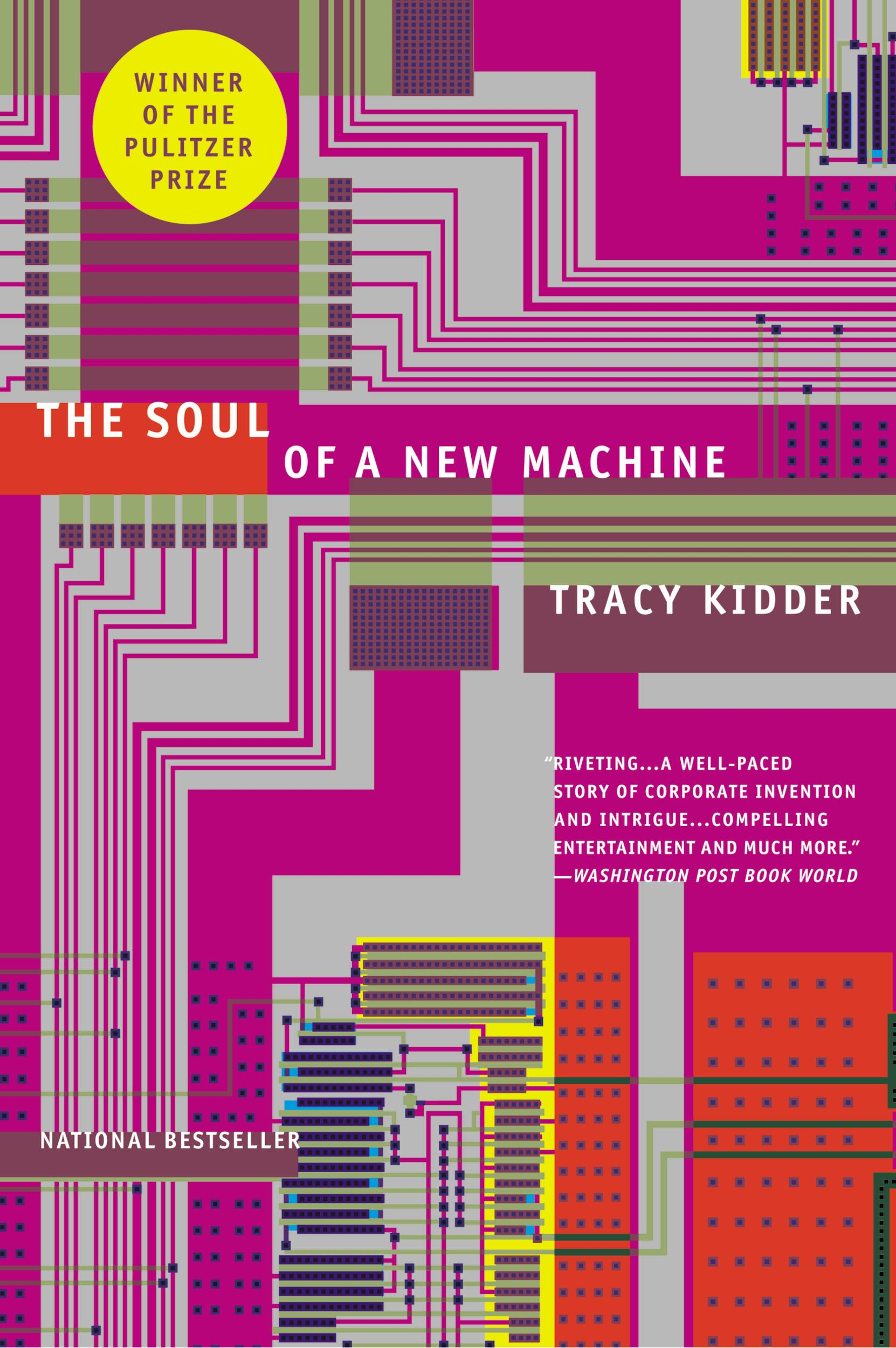 The Soul of A New Machine By: Tracy Kidder