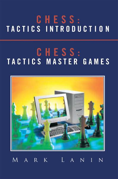 CHESS: TACTICS INTRODUCTION  <BR>CHESS: TACTICS MASTER GAMES